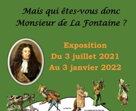 EXPO : MAIS QUI ETES-VOUS DONC MONSIEUR DE LA FONTAINE ?