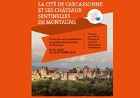 EXPO - LA CITÉ DE CARCASSONNE ET SES CHATEAUX SENTINELLES DE MONTAGNE